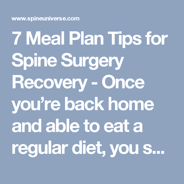 7 meal plan tips for spine surgery recovery once youre back home and