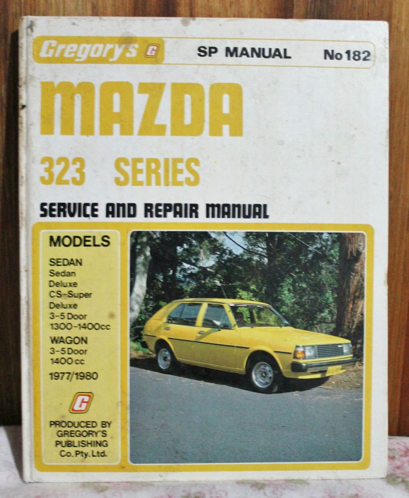 gregorys car manual no 182 mazda 323 series 1977 1980 h c 1981 rh pinterest com gregory car manuals pdf Kelly Davis