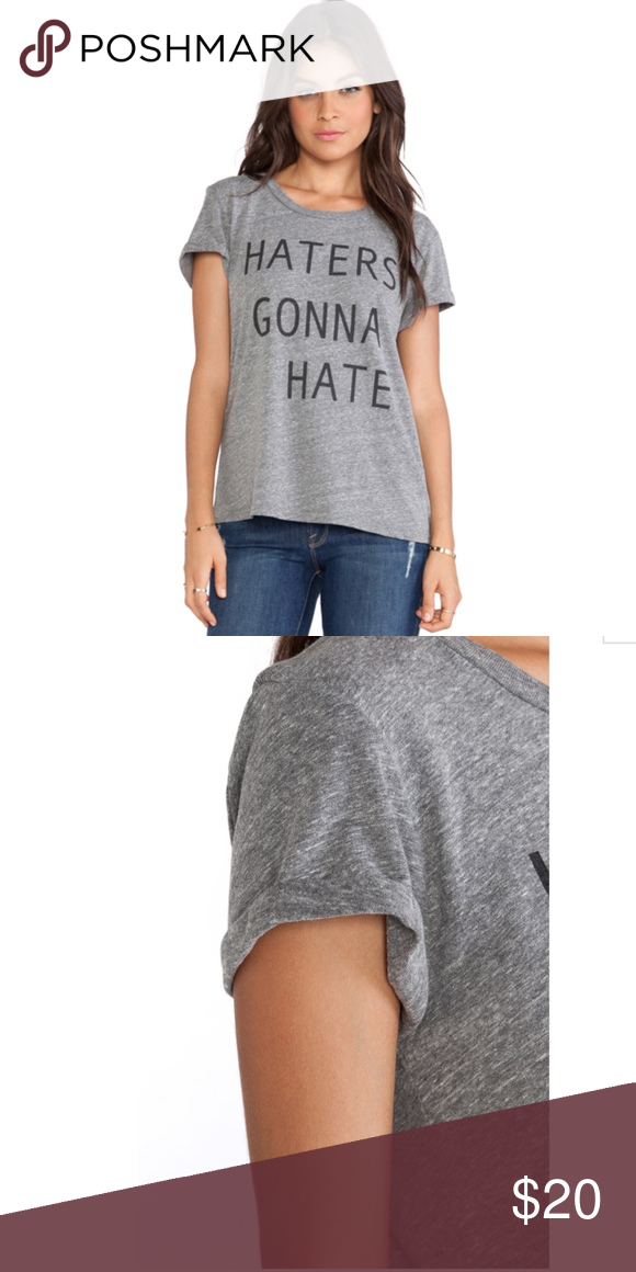 """Local celebrity """"haters"""" T in Heather Local celebrity """"haters"""" T in Heather great condition super soft Local Celebrity Tops Tees - Short Sleeve"""
