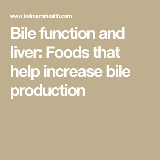 Bile function and liver: Foods that help increase bile production ...