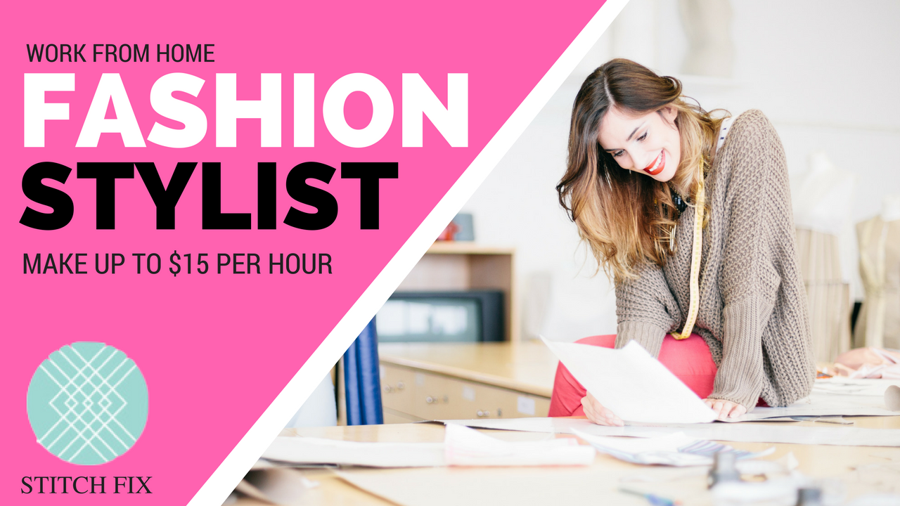 Work From Home As A Fashion Stylist For Stitch Fix   Earn $15 Per Hour
