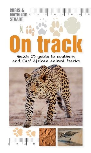 On Track Quick Id Guide To Southern And East African Animal Tracks African Animals Chris Mathilde Stuart 97819 Animal Tracks African Animals Animals