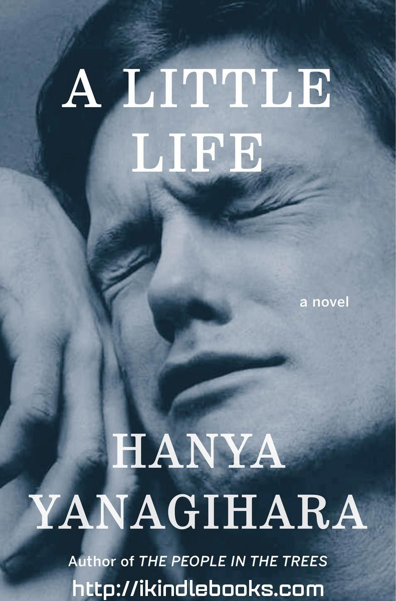 A little life ebook epubpdfprcmobiazw3 free download author a little life ebook epubpdfprcmobiazw3 free download author hanya yanagihara a little life ebook free download by hanya yanagihara ebook kindlebook fandeluxe Image collections