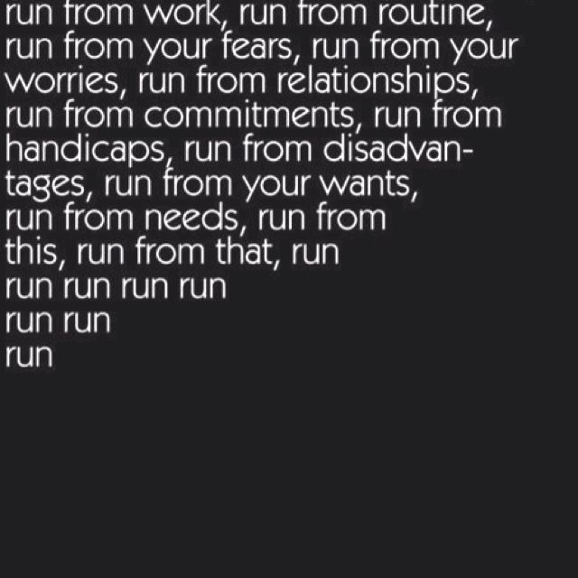 All I do is run