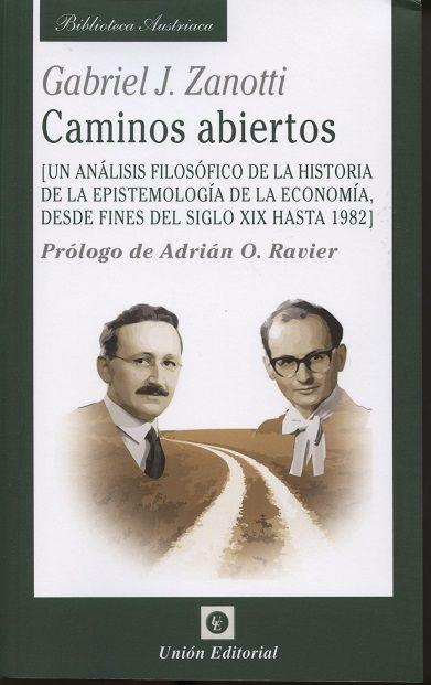 Zanotti, Gabriel J. Caminos abiertos. Unión Editorial, 2013