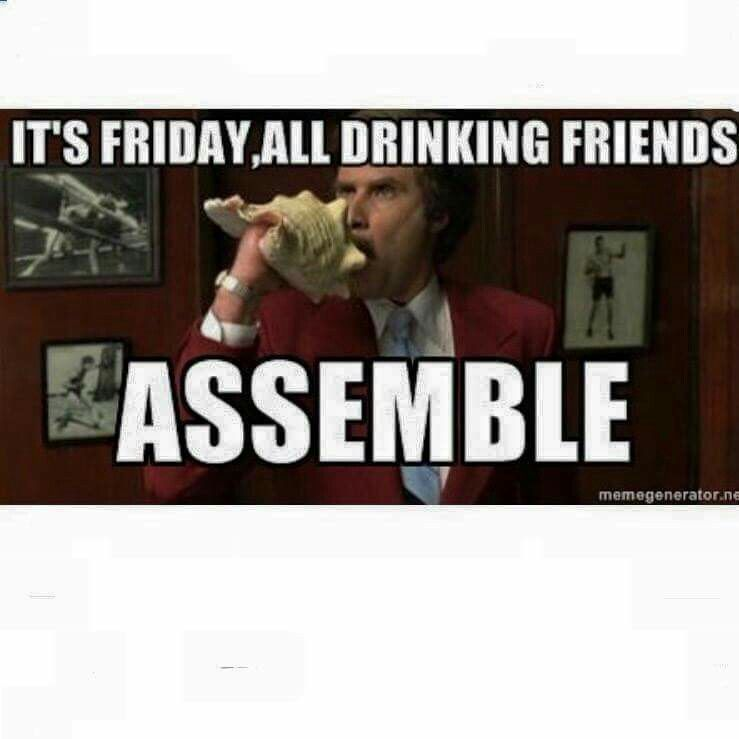 Its Friday All My Drinking Friends Assemble Humor Pinterest