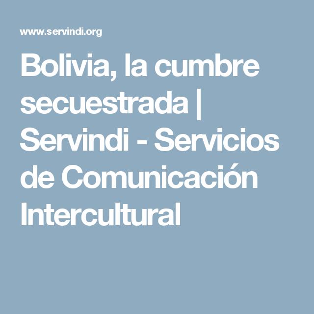 Bolivia, la cumbre secuestrada | Servindi - Servicios de Comunicación Intercultural