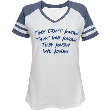 ffa7852b5 Cute Friends Shirt   They Don't Know That We Know They Know We Know custom  shirts inspired by FRIENDS #FriendsTVShow #CuteFashions #PhoebeBuffay  #FunnyQuote ...