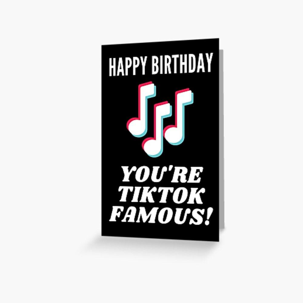 Tiktok Birthday Card Happy Birthday Tiktok Famous Greeting Card Birthday Cards Happy Birthday Greeting Cards