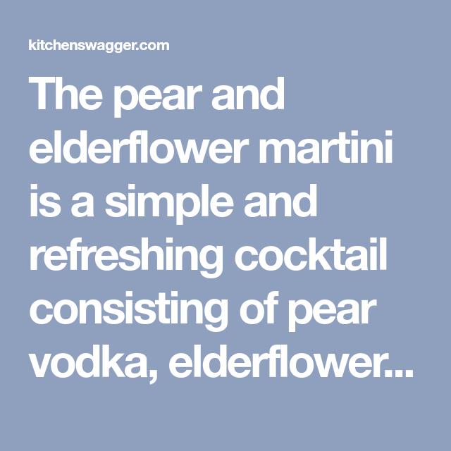 Pear Martini With Elderflower Liqueur