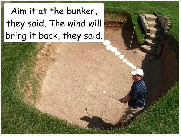 Aim at the bunker t hey said. The wind will bring it back, they said! #Golf #Humour #golfhumour #golfinghumour #golfhumor