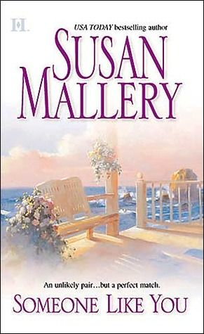 Book 1 Of Los Lobos Series Someone Like You Someone Like You Susan Mallery Romance Complicated