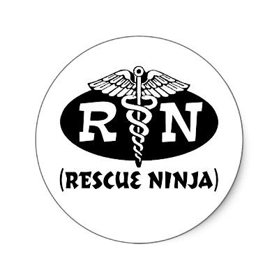 Rescue Ninja- totally describes all of the nurses I work