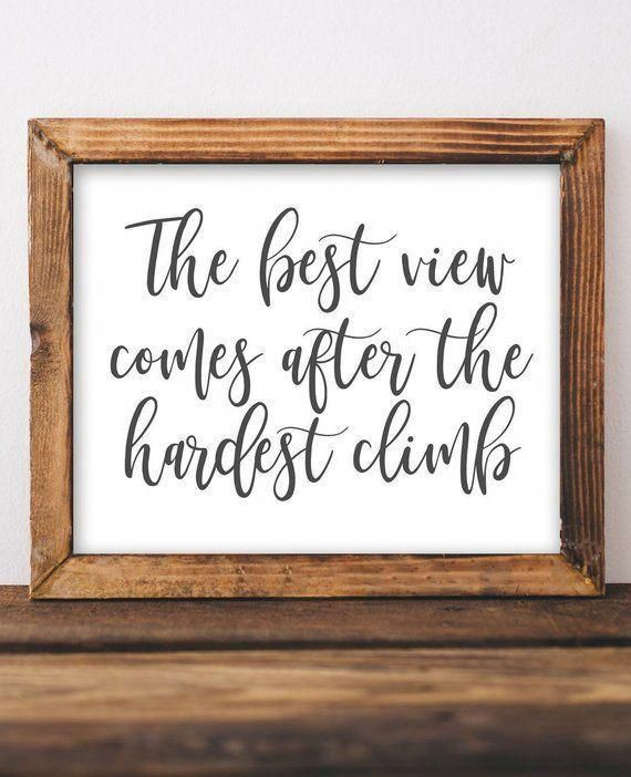Quote Printable Wall Art, The best view comes after the hardest climb, Inspirational quote art, DIY home decor, gallery wall decor, quotes -   22 home decor for cheap diy wall art ideas