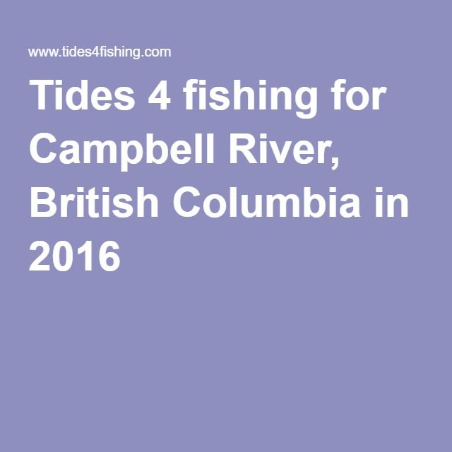 Tides 4 Fishing For Campbell River British Columbia In 2016 Tide