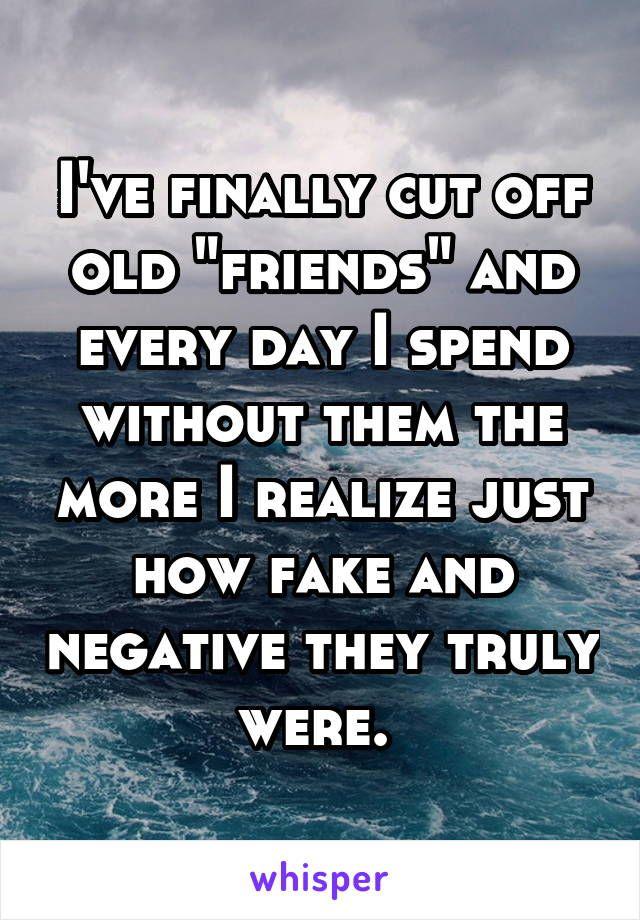 I\'ve finally cut off old \