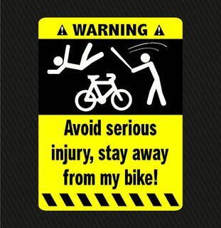 Stay away from my bike