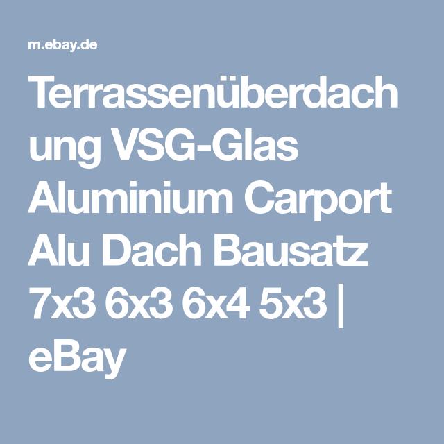 Details Zu Terrassenuberdachung Vsg Glas Aluminium Carport Alu Dach