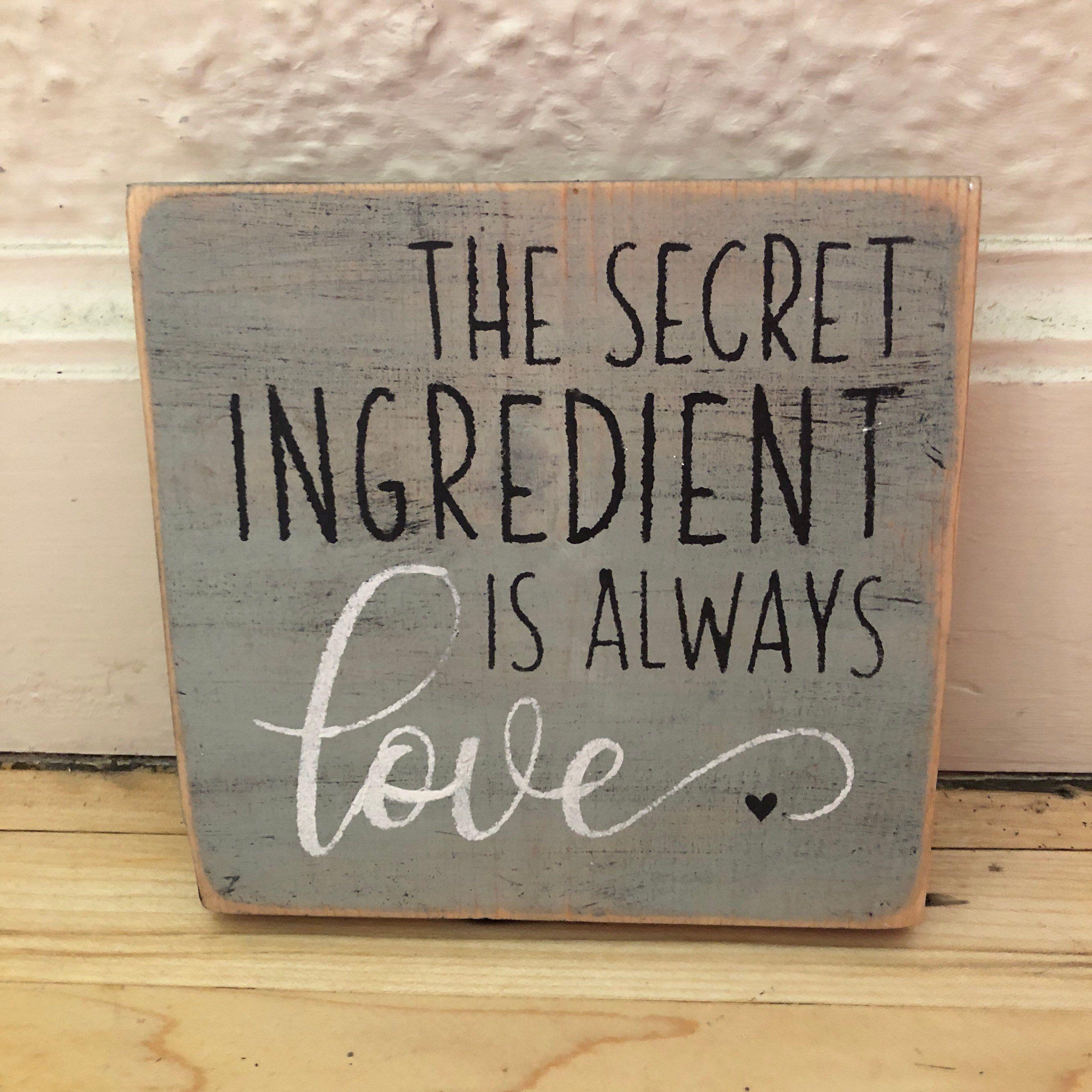 Wood Kitchen Sign The Secret Ingredient Is Always Love Sign