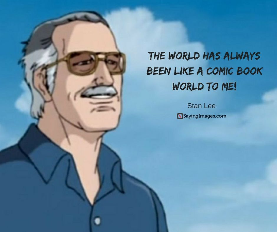 65 Unforgettable Stan Lee Quotes About Success Happiness And Working Hard Sayingimages Com Stan Lee Quotes Marvel Quotes Stan Lee