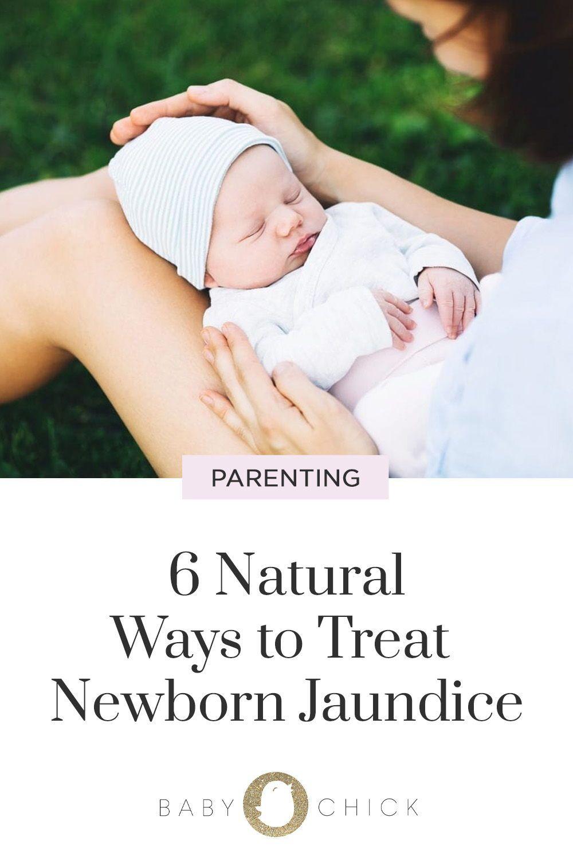 6 Natural Ways To Treat Newborn Jaundice Jaundice Newborn My