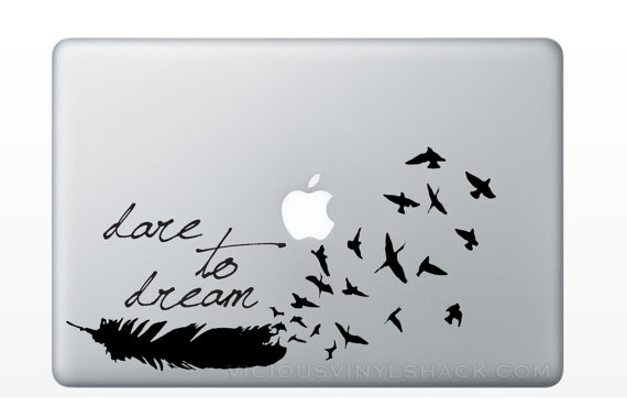d3f94c569b839 Dare to Dream Quote Feather turning into a Flock of Birds Quote Vinyl by  ViciousVinyl, $4.99 for MacBook or Laptop or Car Window