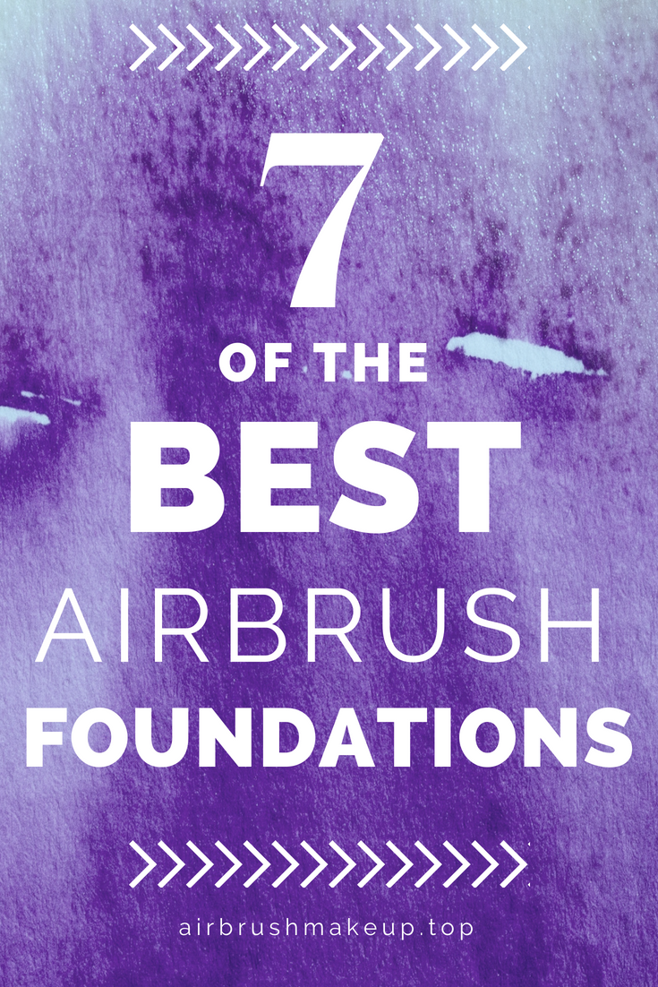 Top 7 Best Airbrush Makeup Foundation Options (BUYING