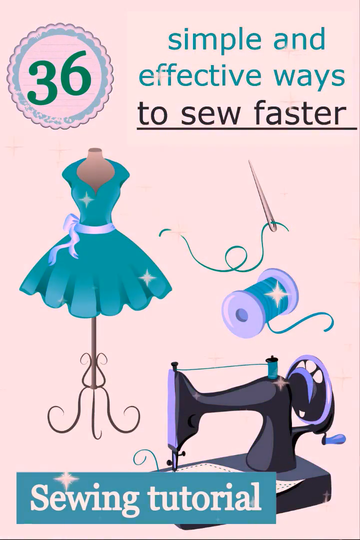 36+ simple and effective ways to sew faster