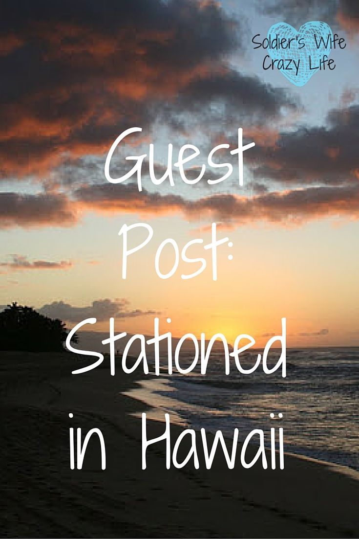 Guest Post Stationed In Hawaii Army Couple Soldier Wife Military Life