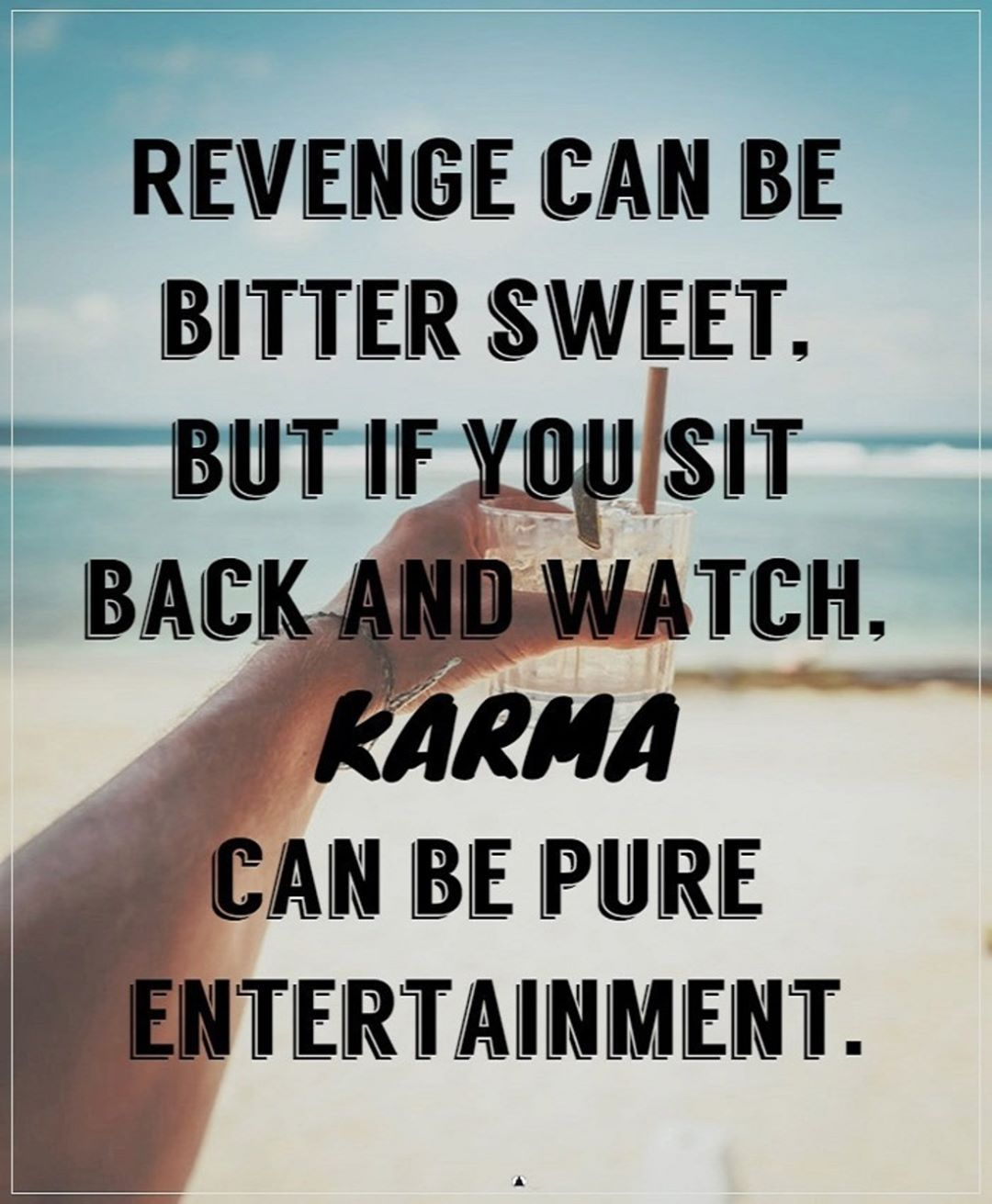 Revenge Can Be Bitter Sweet But If You Sit Back And Watch Karma Can Be Pure Entertainment Thepowerofsilence Inspirationalquo Karma Quotes Quotations Karma