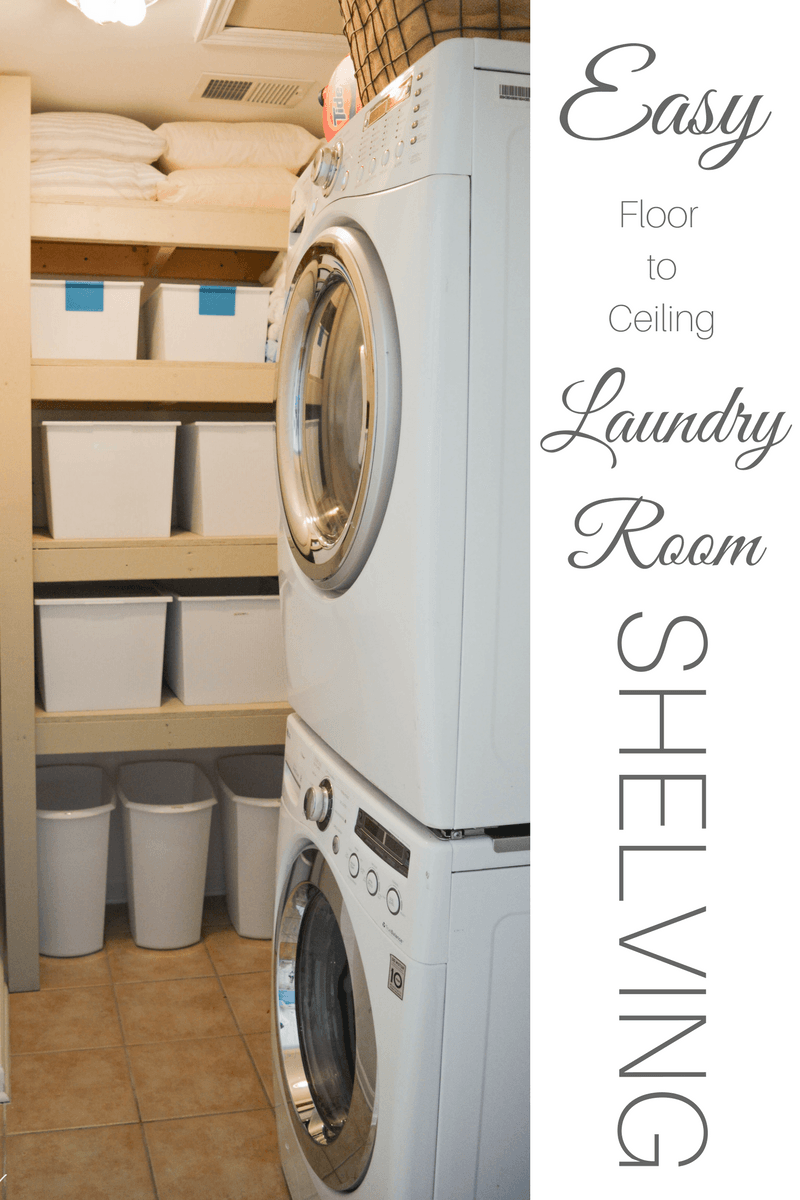Floor To Ceiling Laundry Room Shelving Diy Projects Laundry Room Shelves Laundry Room Storage Laundry Room