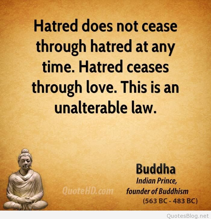 Buddhist Quotes On Time: Buddha-quote-hatred-does-not-cease-through-hatred-at-any