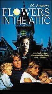 Flowers In The Attic Flowers In The Attic Good Movies Lifetime Movies