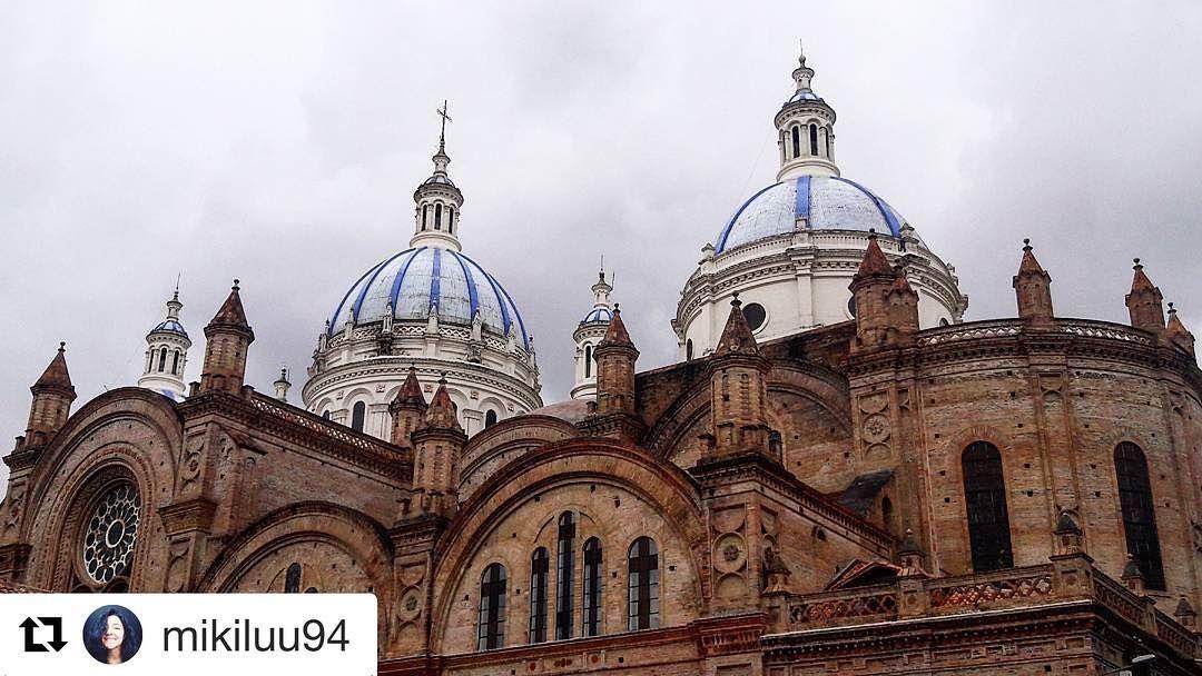 Repost Mikiluu94 Get Repost Por Eso Te Quiero Cuenca Catedral Visitcuencaecuador Allyouneedisecuador Ecua In 2020 Barcelona Cathedral Cathedral Cuenca