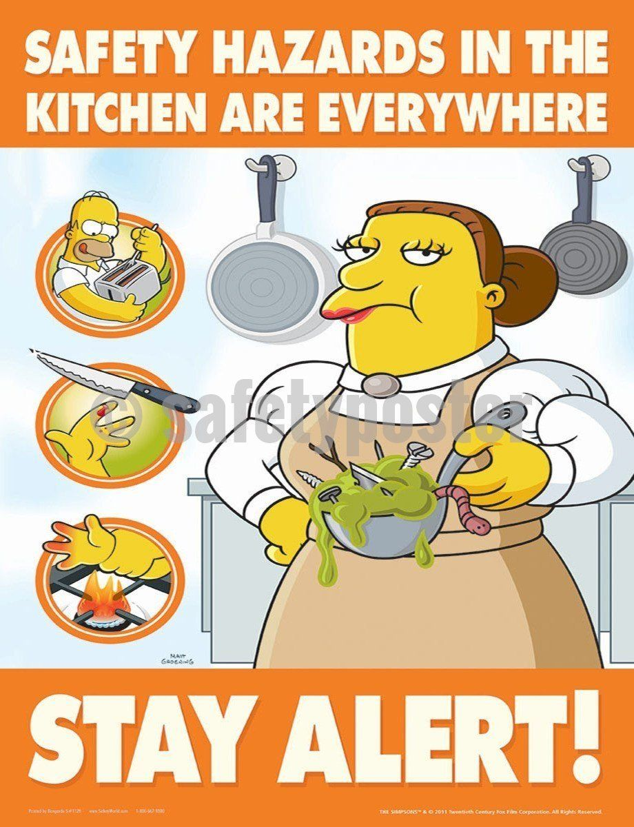 Safety Hazards In The Kitchen Are Everywhere Simpsons Safety Poster Safety Posters Food Safety Posters Health And Safety Poster