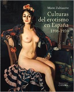 Culturas del erotismo en España 1898-1939, 2014 http://absysnet.bbtk.ull.es/cgi-bin/abnetopac?TITN=510867