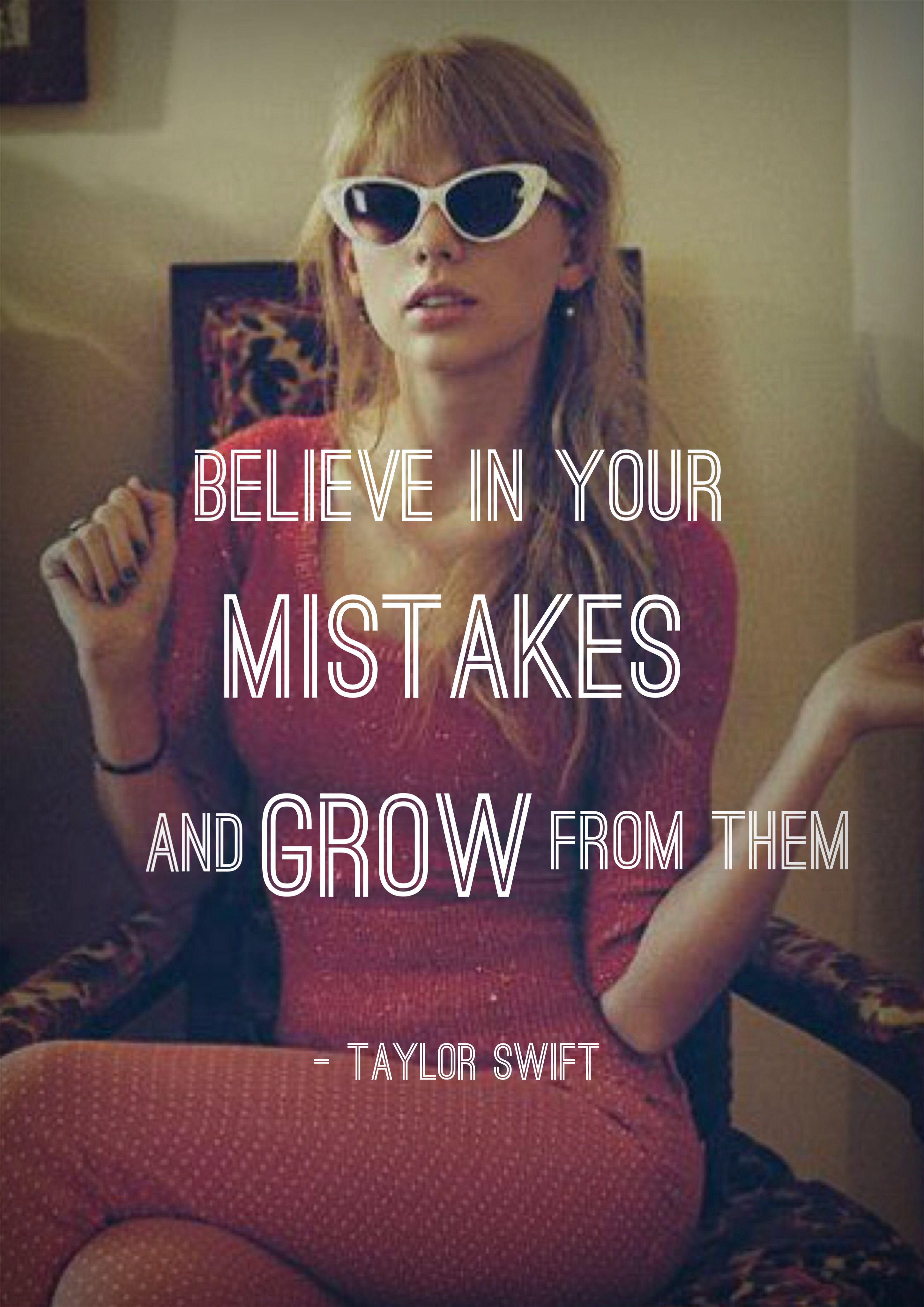 Grow from your mistakes #Taylor #swift