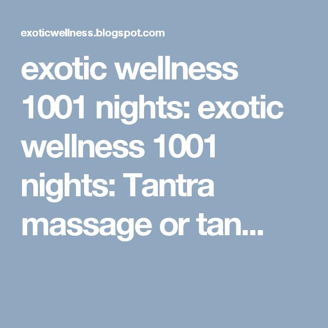 exotic wellness 1001 nights: exotic wellness 1001 nights: Tantra massage or tan...