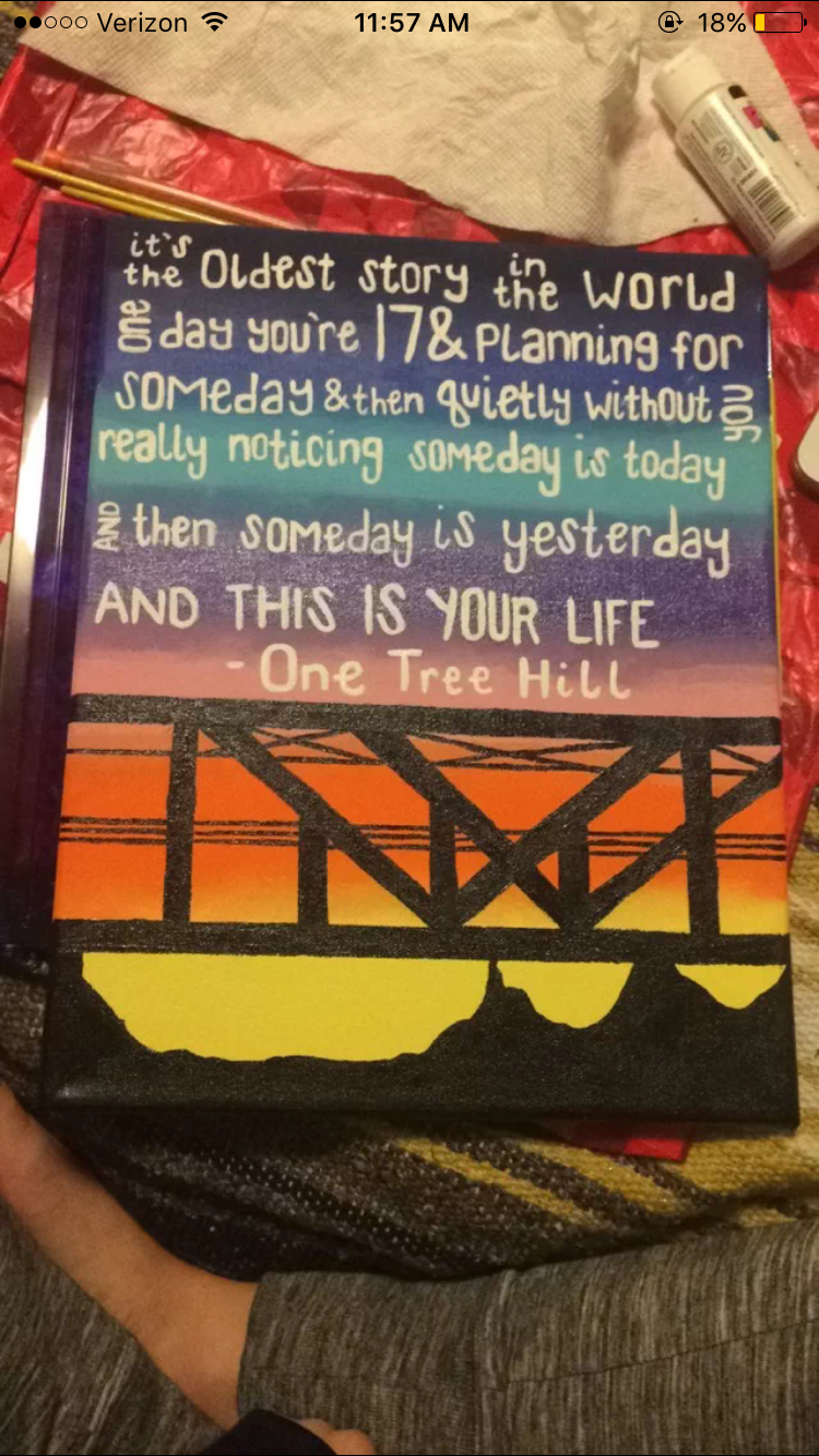 One Tree Hill Quote Painting Someday The Bridge My Diys One Tree