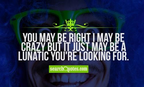 I May Be Crazy Quotes Billy Joel Quotes Billy Joel Quotes