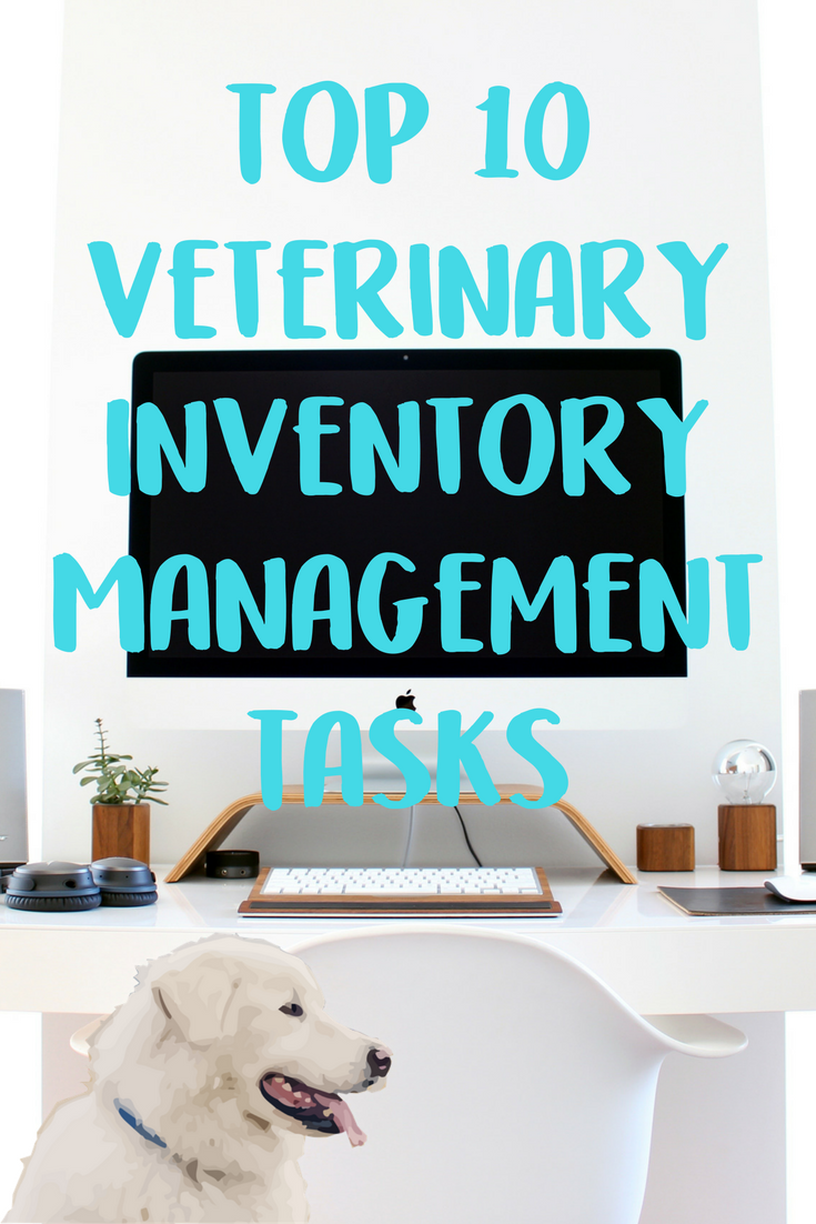 Top Inventory Management Tasks Veterinary Care Logistics Veterinary Technician Week Veterinary Veterinarians Medicine