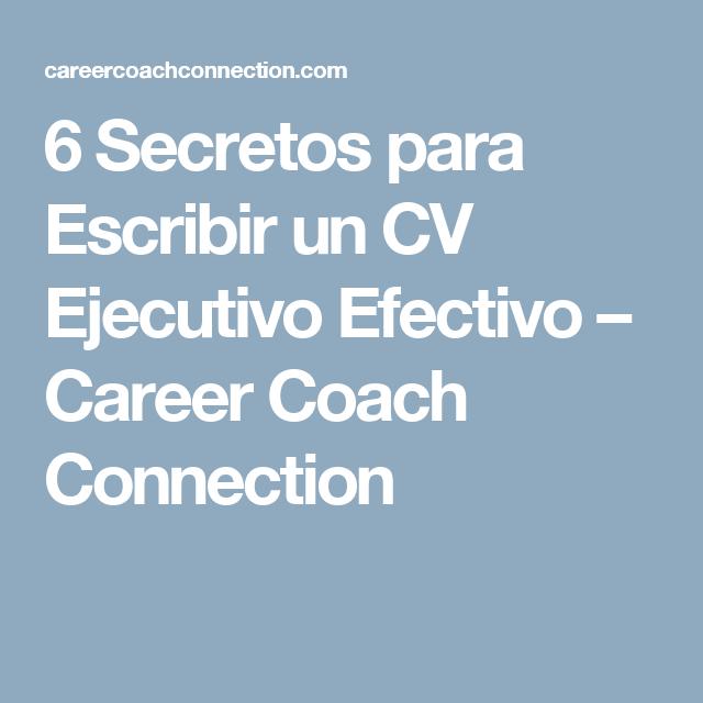 6 Secretos para Escribir un CV Ejecutivo Efectivo – Career Coach ...