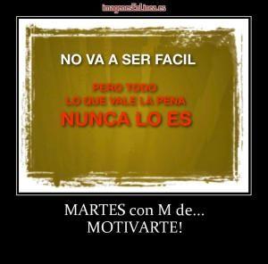 Desmotivaciones de MARTES con M de... MOTIVARTE!