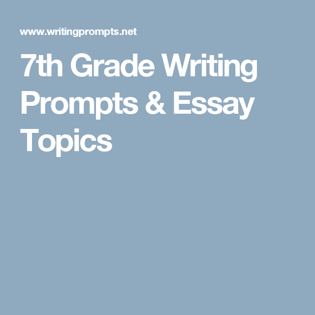 7th grade writing prompts Our expansive writing section gives students the opportunity to build their writing skills through a series of writing prompts writing prompts, templates and worksheets for k-12 and argumentative writing prompts cover a range of grade-levels and deal with both relevant and grade-level.