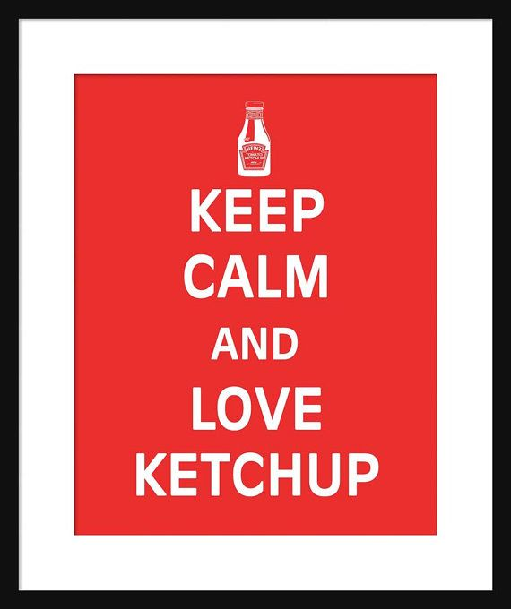 Keep Calm and Love Ketchup  Ketchup  Art Print  by Printsonthego
