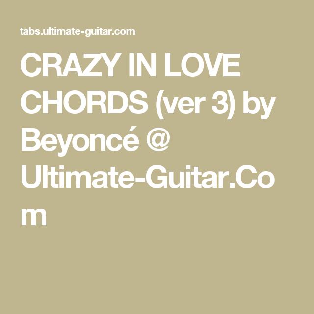 CRAZY IN LOVE CHORDS (ver 3) by Beyoncé @ Ultimate-Guitar.Com ...