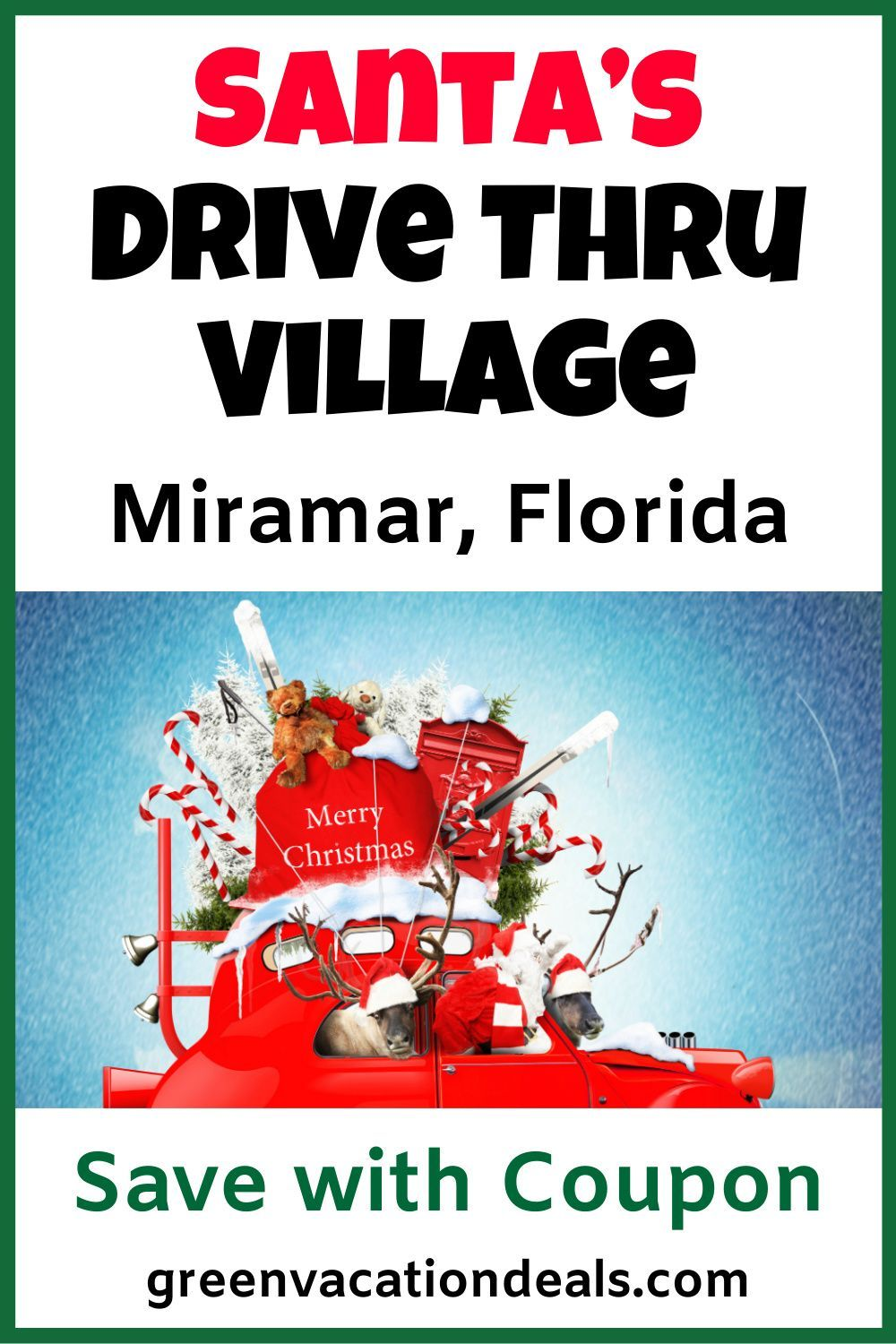 Coupon For Santa S Drive Thru Village In Miramar Florida Green Vacation Deals Christmas Vacation Destinations Christmas Travel Destinations Holiday Travel Destinations
