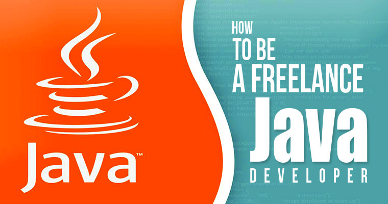 How To Be A Freelance Java Developer Career Lancer Java Programming Java App Development