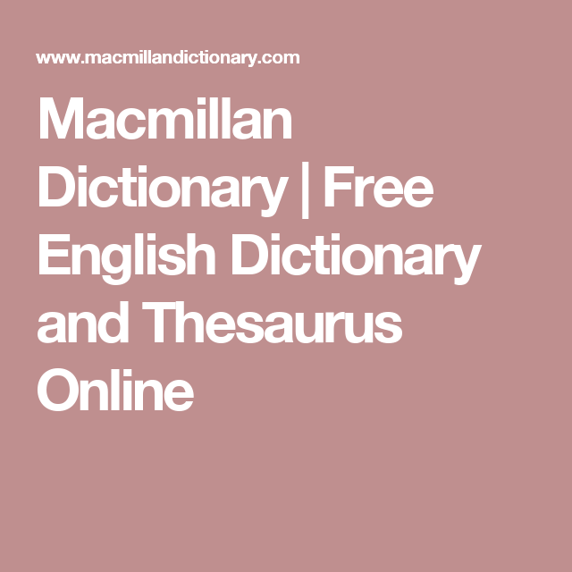 Macmillan Dictionary | Free English Dictionary and Thesaurus Online