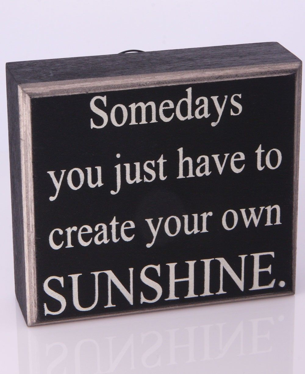 """Old School Fashion Quotes: """"Somedays You Just Have To Create Your Own Sunshine."""" This"""